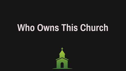 Who Owns This Church - 6/12/2016