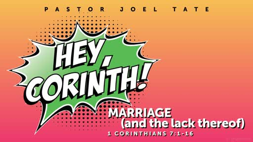 10/13/19 Hey, Corinth! Marriage, and lack thereof