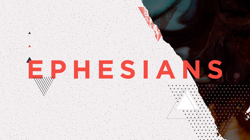 Ephesians: Blessing, Wisdom, and Power