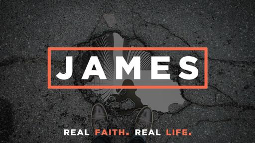 James: Real Faith. Real Life.