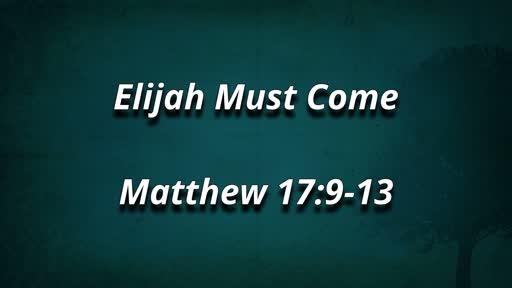 Elijah Must Come