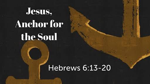 10/13/2019 Jesus, Anchor for the Soul