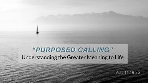 Oct 13th, 2019: Purposed Calling Acts 11:19-26