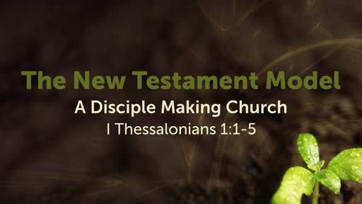 The New Testament Church Model of Disciple Making