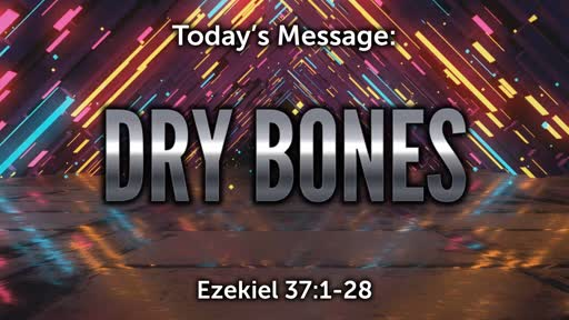 Ezekiel 09: Dry Bones