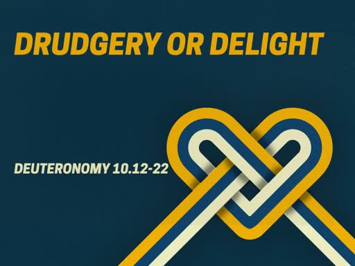 Drudgery or Delight