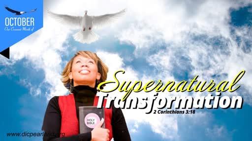 Experiencing Supernatural Transformation 2