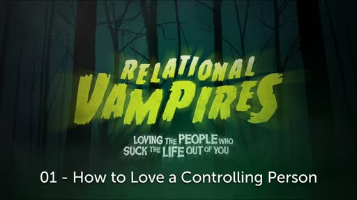 Relational Vampires - Loving the People who Suck the Life out of You