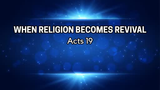 When Religion Becomes Revival - October 13, 2019