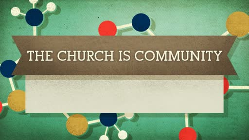 The Church is Community