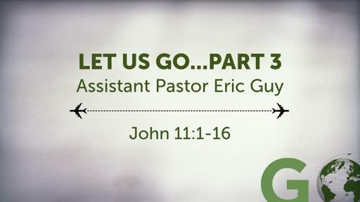 Let Us Go...Part 3 10-13-19