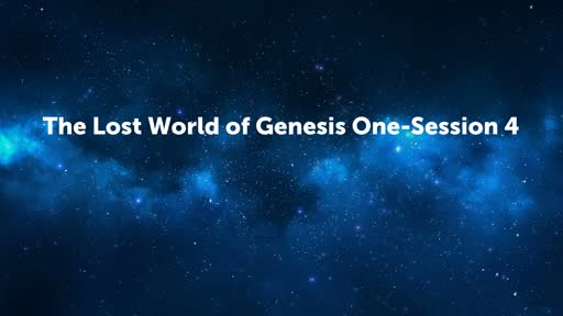 The Lost World of Genesis One-Session 4