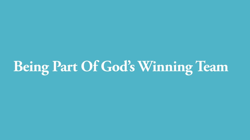 BEING A PART OF GOD'S WINNING TEAM