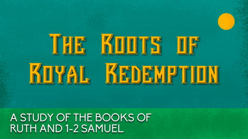 Week 5, Redemption, Restoration, and the Royal Line