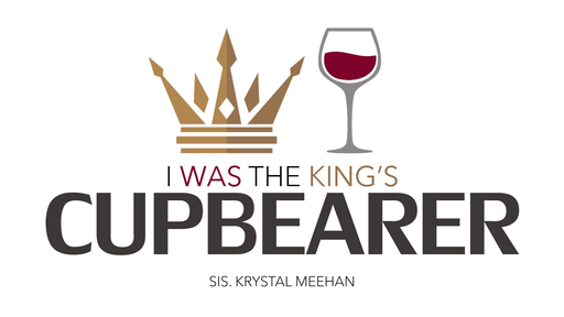 I Was the King's Cupbearer
