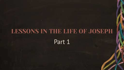 Lessons in the Life of Joseph