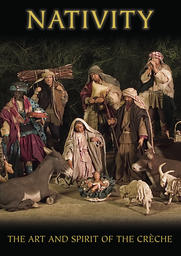 Nativity - Art And Spirit Of The Creche