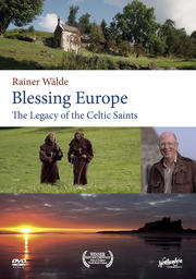 Blessing Europe - Legacy of the Celtic Saints
