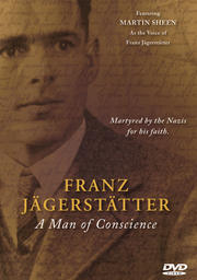Franz Jagerstatter - A Man Of Conscience