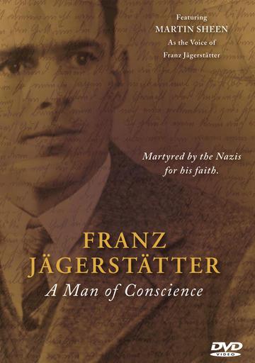 Franz Jagerstatter - A Man Of Conscience