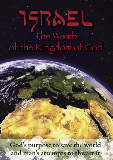 Israel - The Womb Of The Kingdom Of God