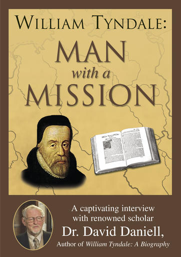 William Tyndale A Man and His Mission