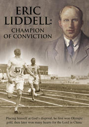 Eric Liddell - Champion of Conviction