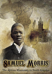 Samuel Morris - African Missionary to North America