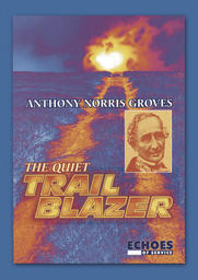 Anthony Norris Groves - Trailblazer