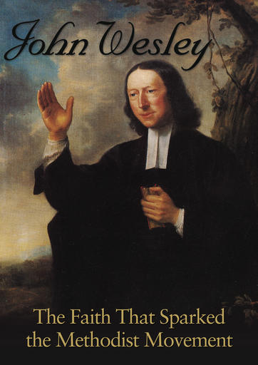 John Wesley - Faith That Sparked the Methodist Movement
