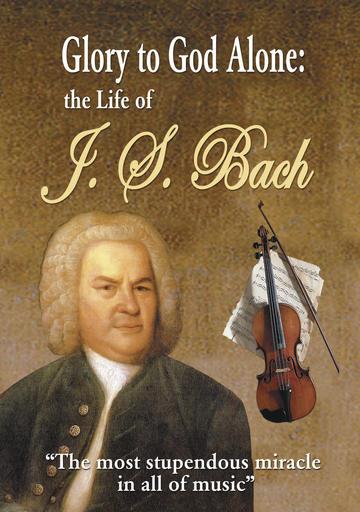 Glory To God Alone - The Story of JS Bach