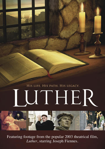 Luther - His Life, His Path, His Legacy