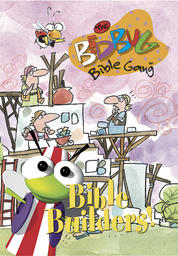 Bedbug Bible Gang - Bible Builders