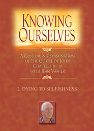 Knowing Ourselves Part 2 - Dying to Selfishness