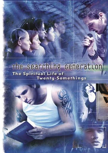The Searching Generation - Spiritual Life Of Twenty-Somethings