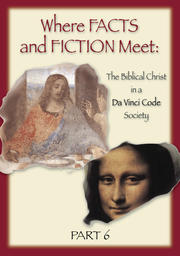 Where Facts and Fiction Meet - Part 6 - Reaching the Da Vinci Code Society