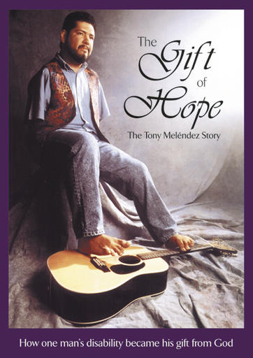The Gift Of Hope - The Tony Melendez Story