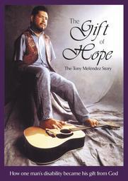 The Gift Of Hope - The Tony Melendez Story