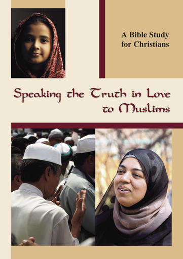 Speaking The Truth in Love To Muslims