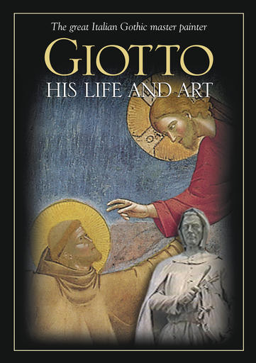 Giotto - His Life And Art