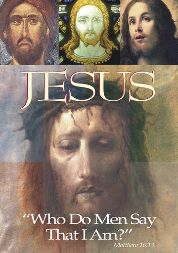"Jesus - ""Who Do Men Say That I Am?"""