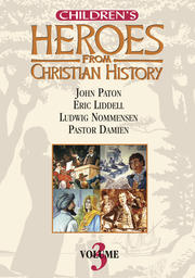 Children's Heroes From Christian History - Volume 3