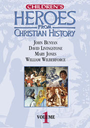Children's Heroes From Christian History - Volume 1