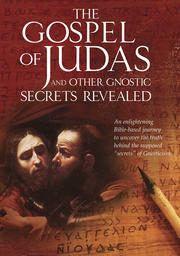 The Gospel Of Judas And Other Gnostic Secrets Revealed