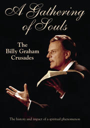 A Gathering of Souls - The Billy Graham Crusades