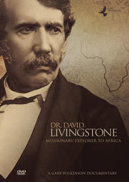Dr. David Livingstone - Missionary Explorer to Africa