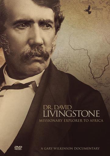 Dr. David Livingstone - Missionary Explorer to Africa