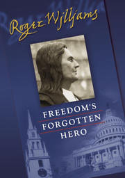 Roger Williams - Freedom's Forgotten Hero