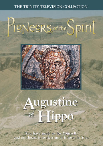 Pioneers Of The Spirit - Augustine Of Hippo