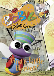 Bedbug Bible Gang - God's Little Heroes